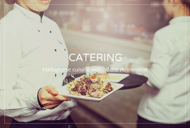 Catering - Portuguese cuisine with all the refinement